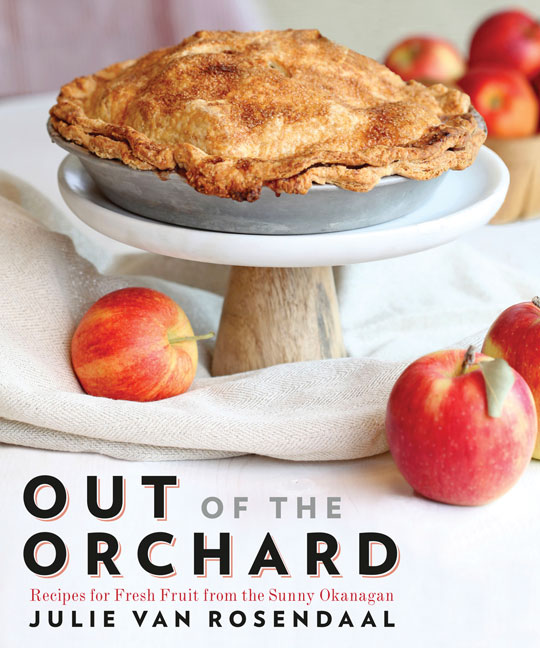 Food and drink cookbooks heritage group distribution recipes for fresh fruit from the sunny okanagan by julie van rosendaal release date may 2016 cdn 2995 paperback touchwood editions forumfinder Image collections