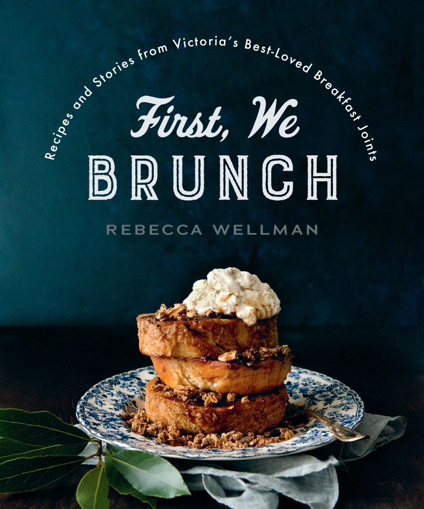 First we brunch recipes and stories from victorias best loved 9781771512312 75 x 9 inches 304 pages paperback cdn 3000 bisac ckb091000 bisac ckb115000 forumfinder Choice Image